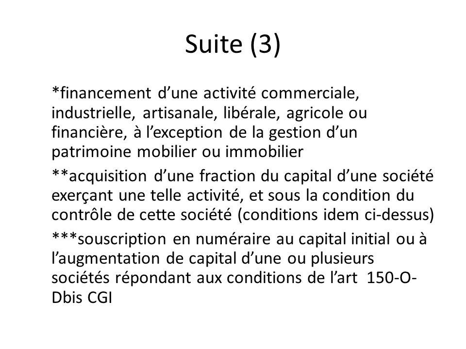 Suite (3) *financement d'une activité commerciale, industrielle, artisanale, libérale, agricole ou financière, à l'exception de la gestion d'un patrim