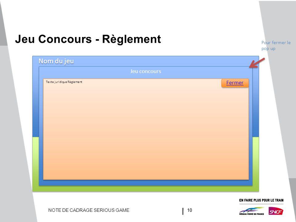 NOTE DE CADRAGE SERIOUS GAME10 Jeu Concours - Règlement Nom du jeu Jeu concours Texte juridique Règlement Fermer Pour fermer le pop up
