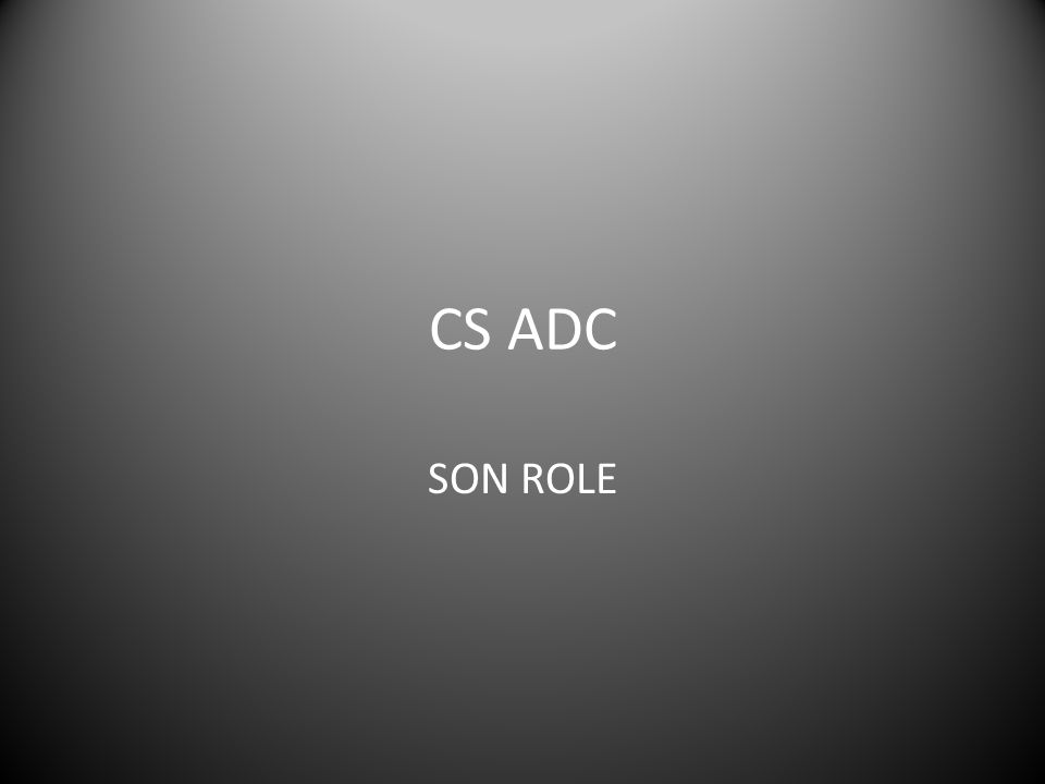 SON ROLE CS ADC