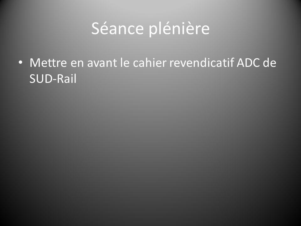 Mettre en avant le cahier revendicatif ADC de SUD-Rail