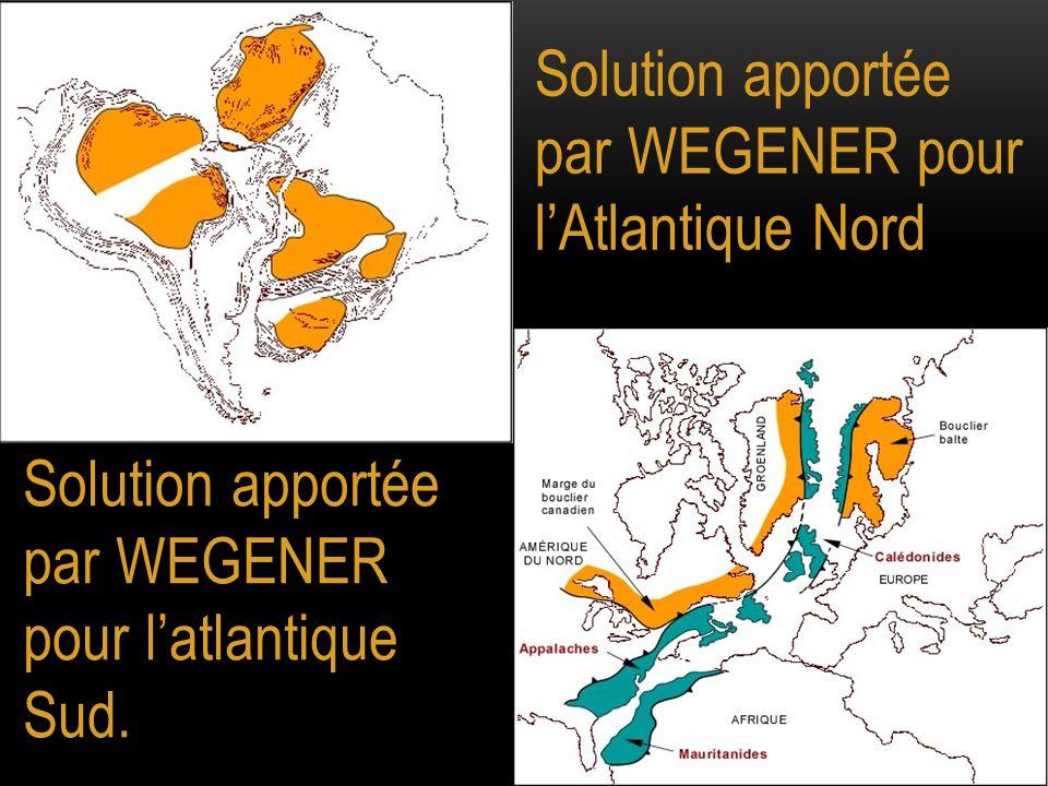 Solution apportée par WEGENER pour l'atlantique Sud. Solution apportée par WEGENER pour l'Atlantique Nord