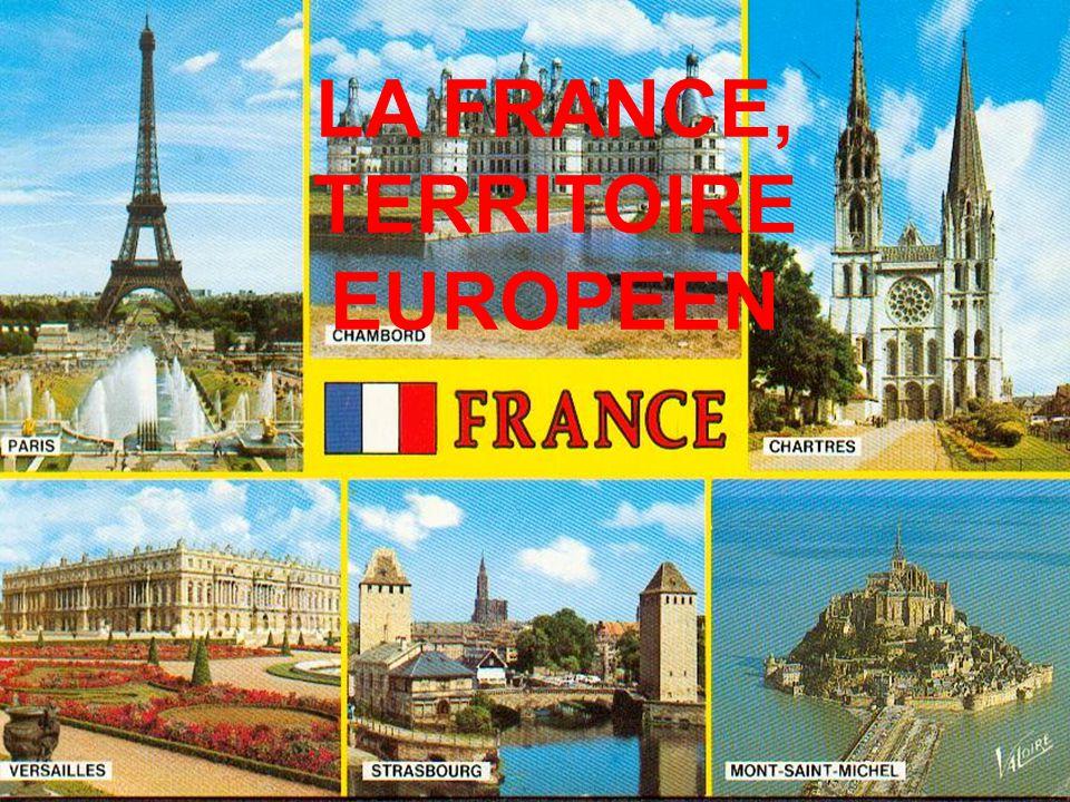 LA FRANCE, TERRITOIRE EUROPEEN