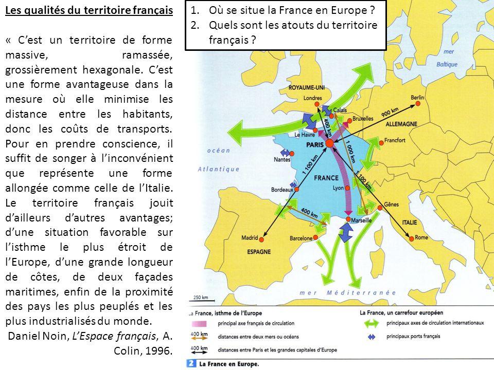 Les qualités du territoire français « C'est un territoire de forme massive, ramassée, grossièrement hexagonale.