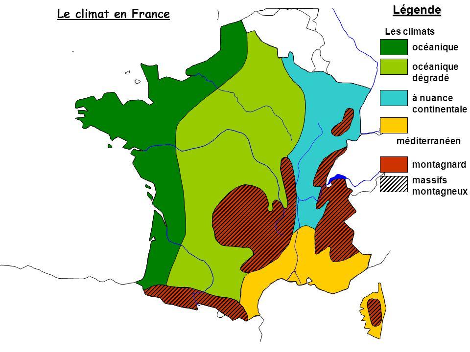 Légende Les climats océanique océanique dégradé à nuance continentale méditerranéen montagnard massifs montagneux Le climat en France