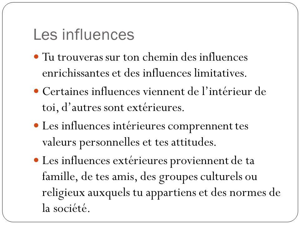 Tu trouveras sur ton chemin des influences enrichissantes et des influences limitatives.
