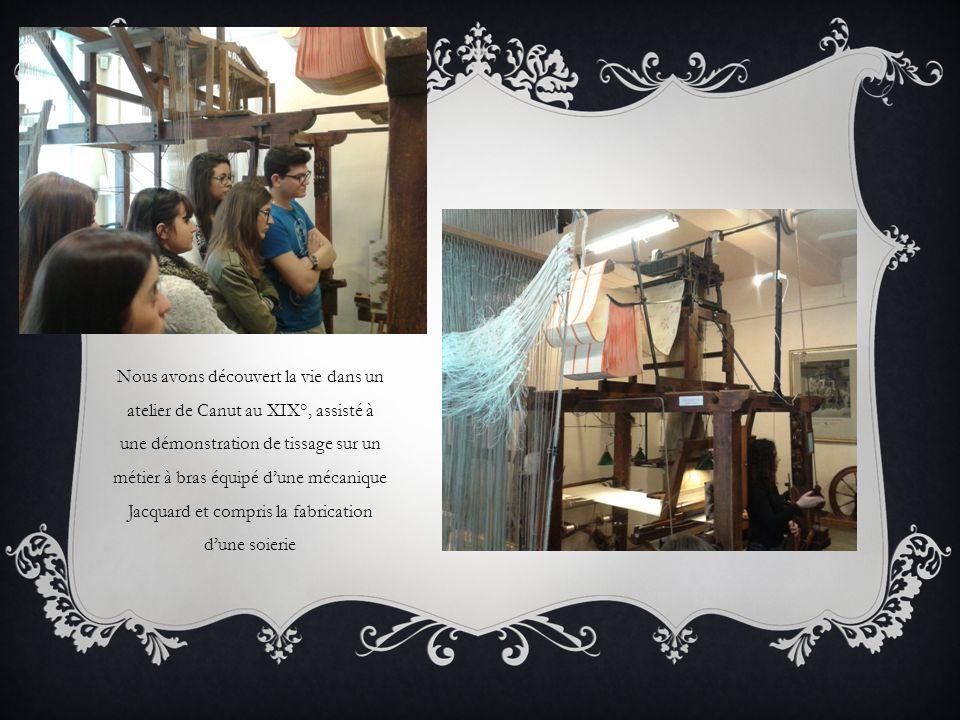 Nous avons découvert la vie dans un atelier de Canut au XIX°, assisté à une démonstration de tissage sur un métier à bras équipé d'une mécanique Jacquard et compris la fabrication d'une soierie