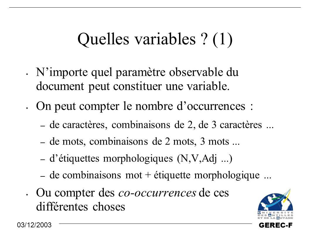 03/12/2003 GEREC-F Quelles variables ? (1) N'importe quel paramètre observable du document peut constituer une variable. On peut compter le nombre d'o