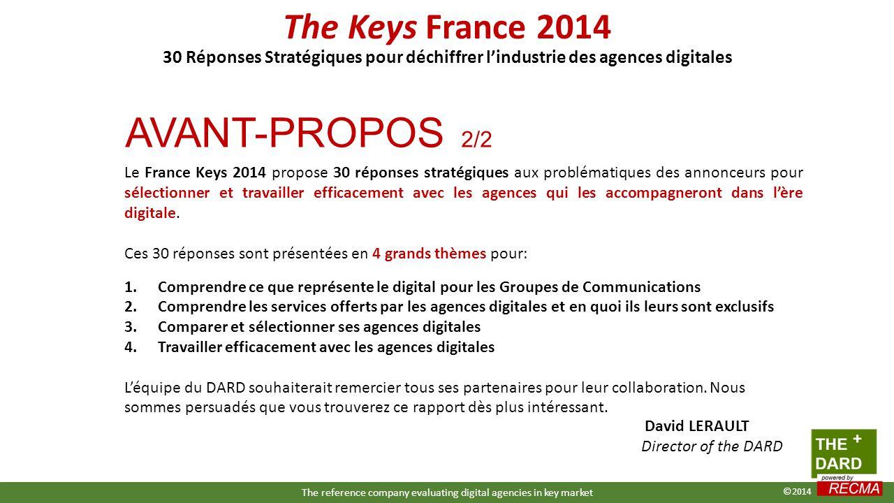Le France Keys 2014 propose 30 réponses stratégiques aux problématiques des annonceurs pour sélectionner et travailler efficacement avec les agences qui les accompagneront dans l'ère digitale.