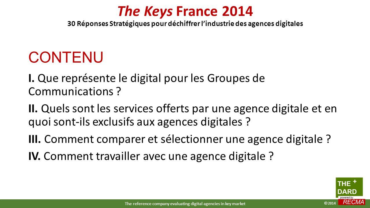 CONTENU I. Que représente le digital pour les Groupes de Communications ? II. Quels sont les services offerts par une agence digitale et en quoi sont-