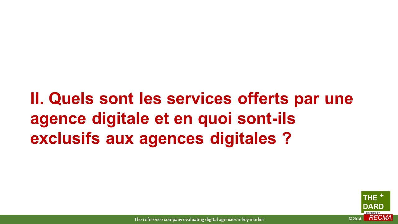 II. Quels sont les services offerts par une agence digitale et en quoi sont-ils exclusifs aux agences digitales ? The reference company evaluating dig