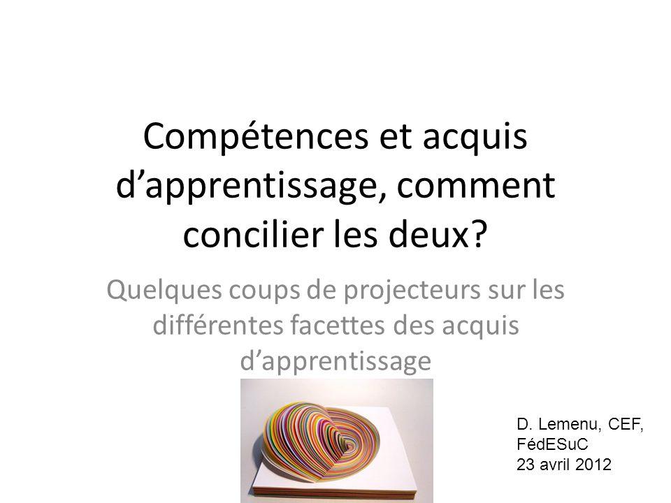 Compétences et acquis d'apprentissage, comment concilier les deux? Quelques coups de projecteurs sur les différentes facettes des acquis d'apprentissa