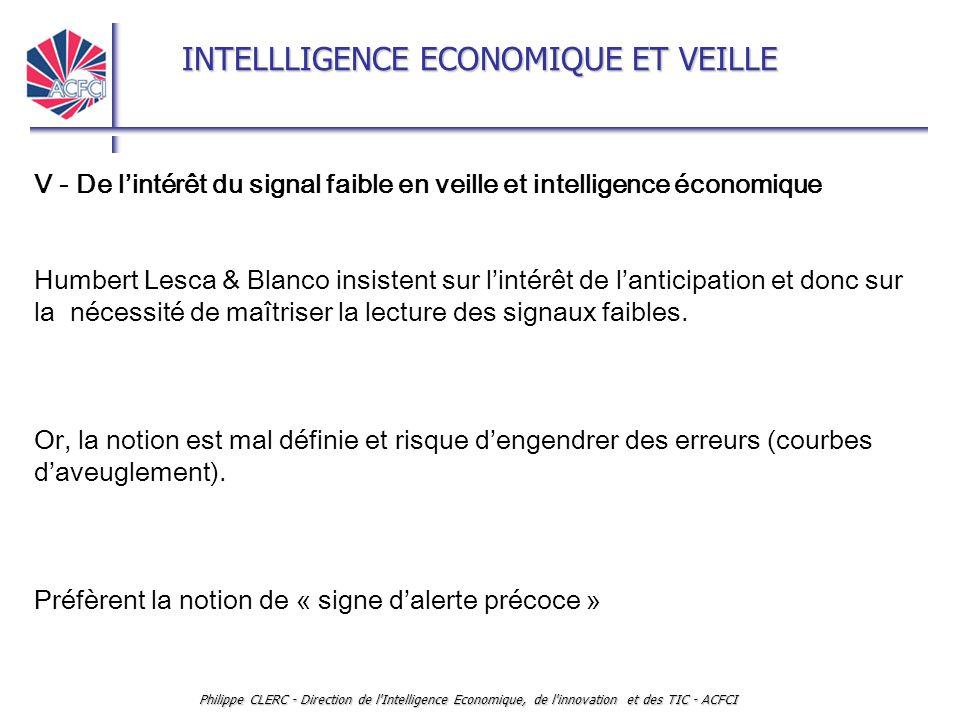 INTELLLIGENCE ECONOMIQUE ET VEILLE Philippe CLERC - Direction de l'Intelligence Economique, de l'innovation et des TIC - ACFCI V - De l'intérêt du sig