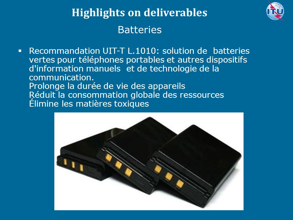 Committed to connecting the world  Recommandation UIT-T L.1010: solution de batteries vertes pour téléphones portables et autres dispositifs d'inform