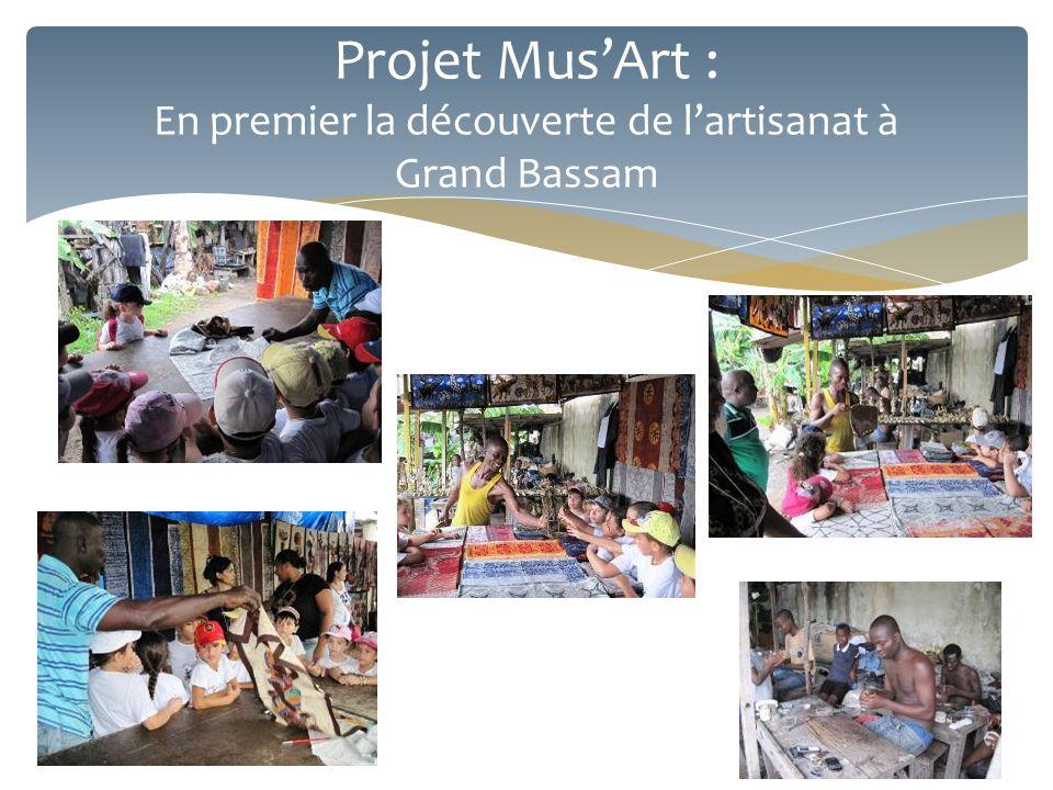 Projet Mus'Art : En premier la découverte de l'artisanat à Grand Bassam