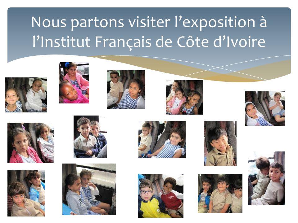 Nous partons visiter l'exposition à l'Institut Français de Côte d'Ivoire
