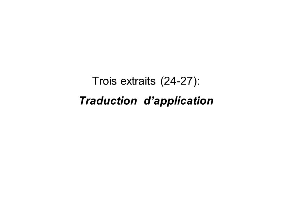 Trois extraits (24-27): Traduction d'application