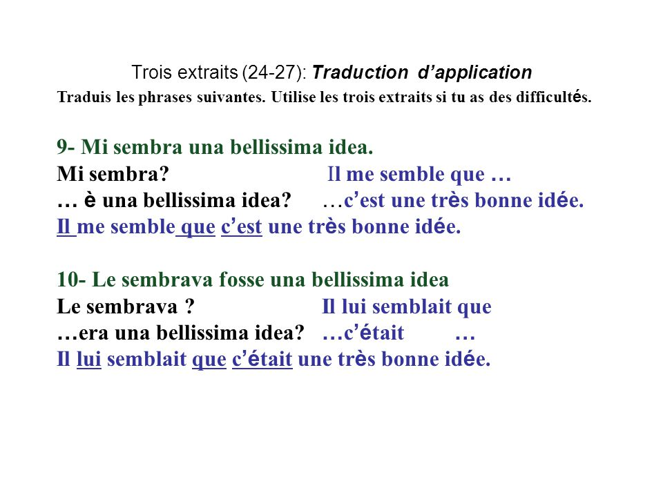 Trois extraits (24-27): Traduction d'application Traduis les phrases suivantes.