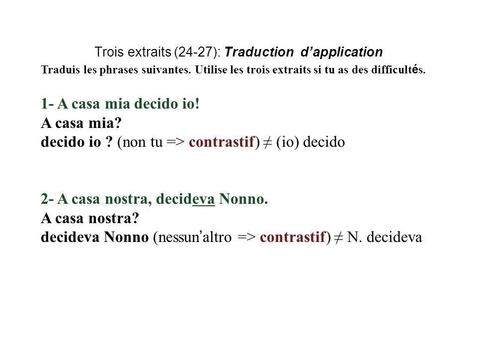 Trois extraits (24-27): Traduction d'application Formule une r è gle simple Quand le lieu a une « fonction sociale » in = à + art.