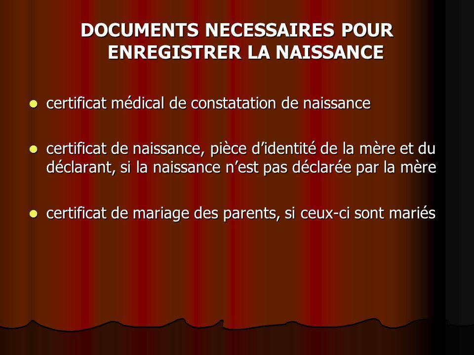 DOCUMENTS NECESSAIRES POUR ENREGISTRER LA NAISSANCE certificat médical de constatation de naissance certificat médical de constatation de naissance ce