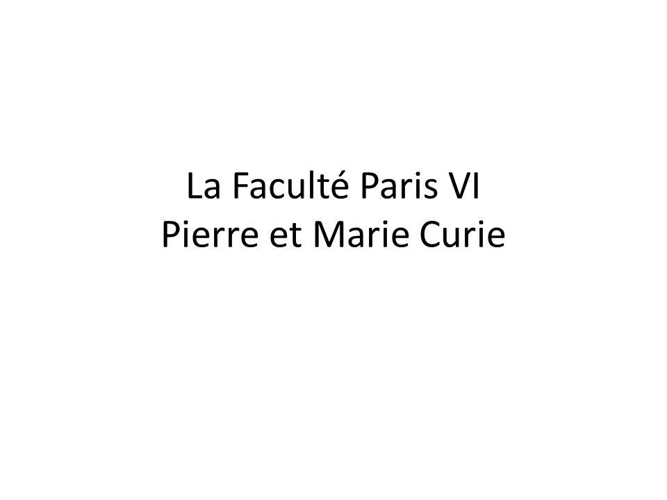 La Faculté Paris VI Pierre et Marie Curie