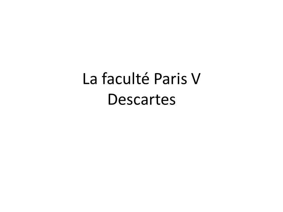 La faculté Paris V Descartes