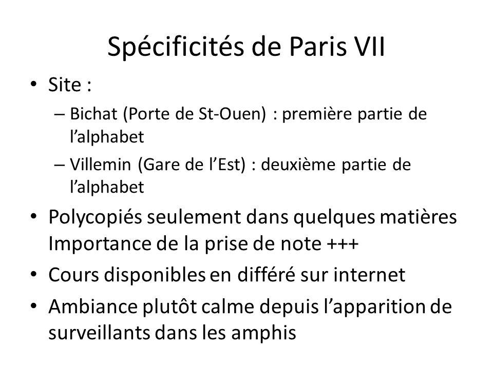 Spécificités de Paris VII Site : – Bichat (Porte de St-Ouen) : première partie de l'alphabet – Villemin (Gare de l'Est) : deuxième partie de l'alphabe