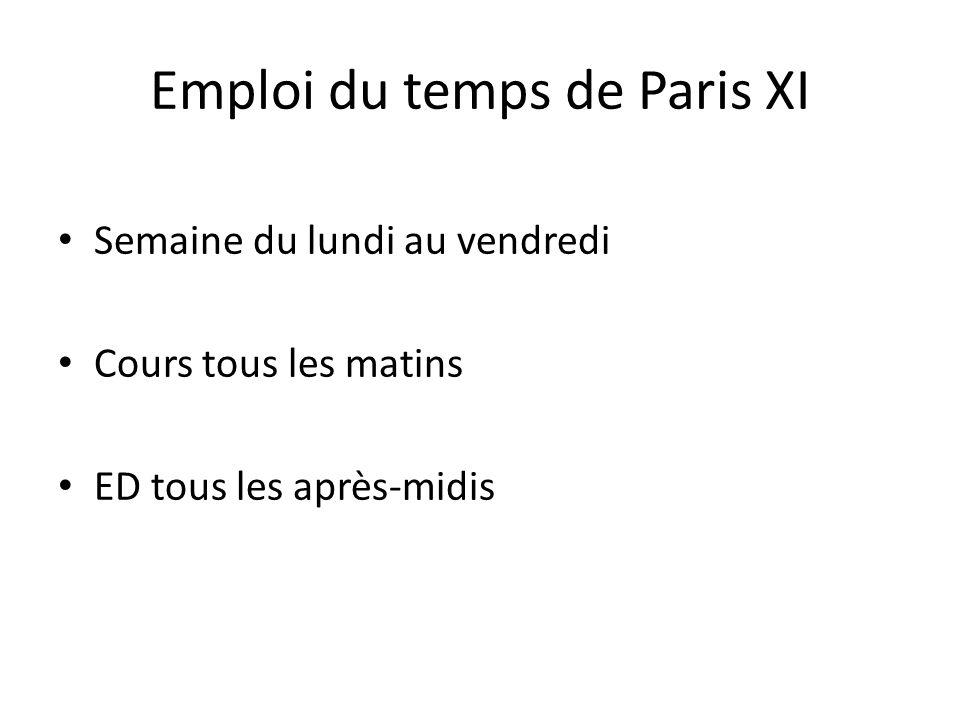 Emploi du temps de Paris XI Semaine du lundi au vendredi Cours tous les matins ED tous les après-midis