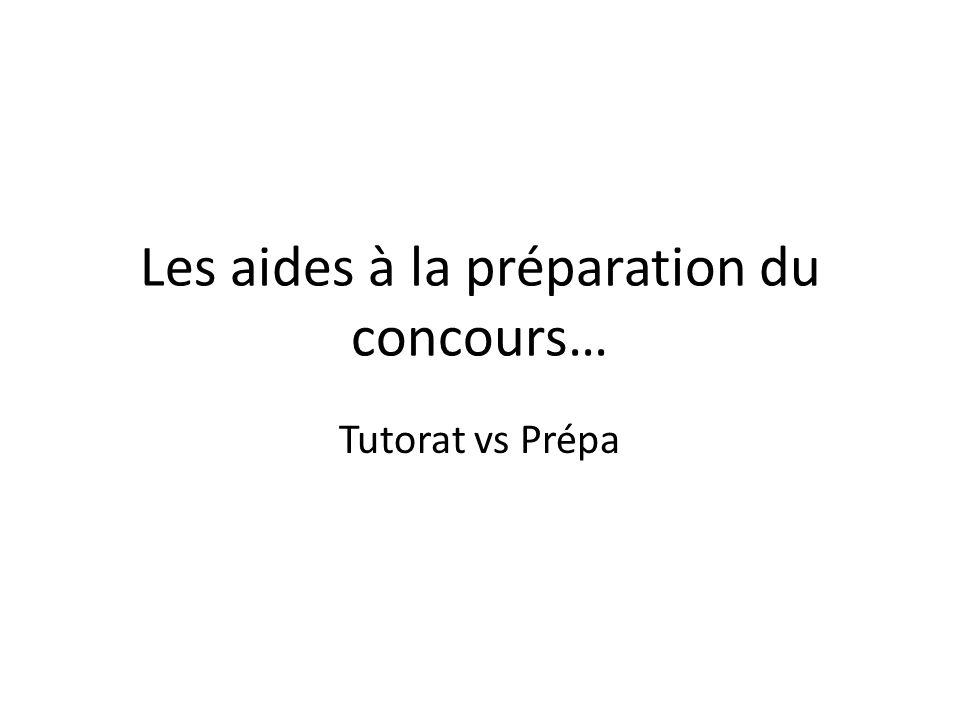 Les aides à la préparation du concours… Tutorat vs Prépa