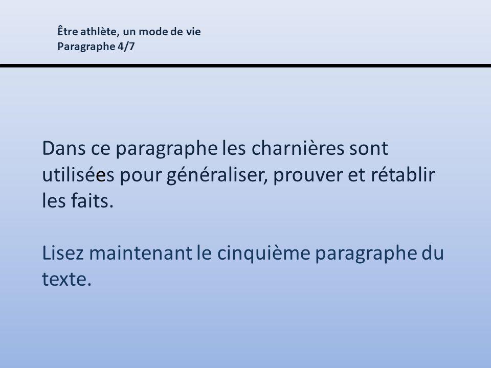 Dans ce paragraphe les charnières sont utilisées pour généraliser, prouver et rétablir les faits.