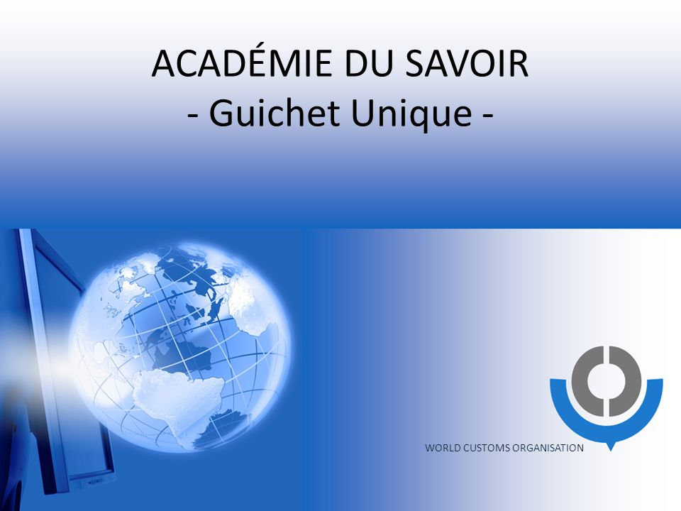 ACADÉMIE DU SAVOIR - Guichet Unique - WORLD CUSTOMS ORGANISATION