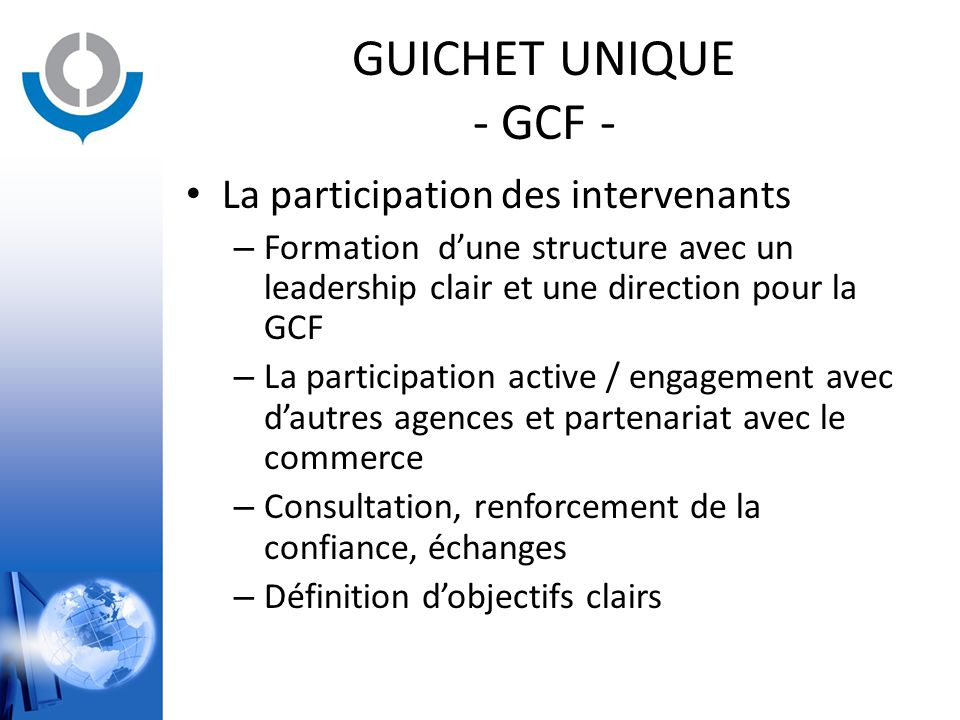 GUICHET UNIQUE - GCF - La participation des intervenants – Formation d'une structure avec un leadership clair et une direction pour la GCF – La partic