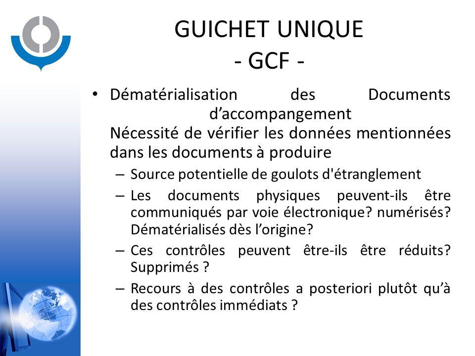 GUICHET UNIQUE - GCF - Dématérialisation des Documents d'accompangement Nécessité de vérifier les données mentionnées dans les documents à produire –