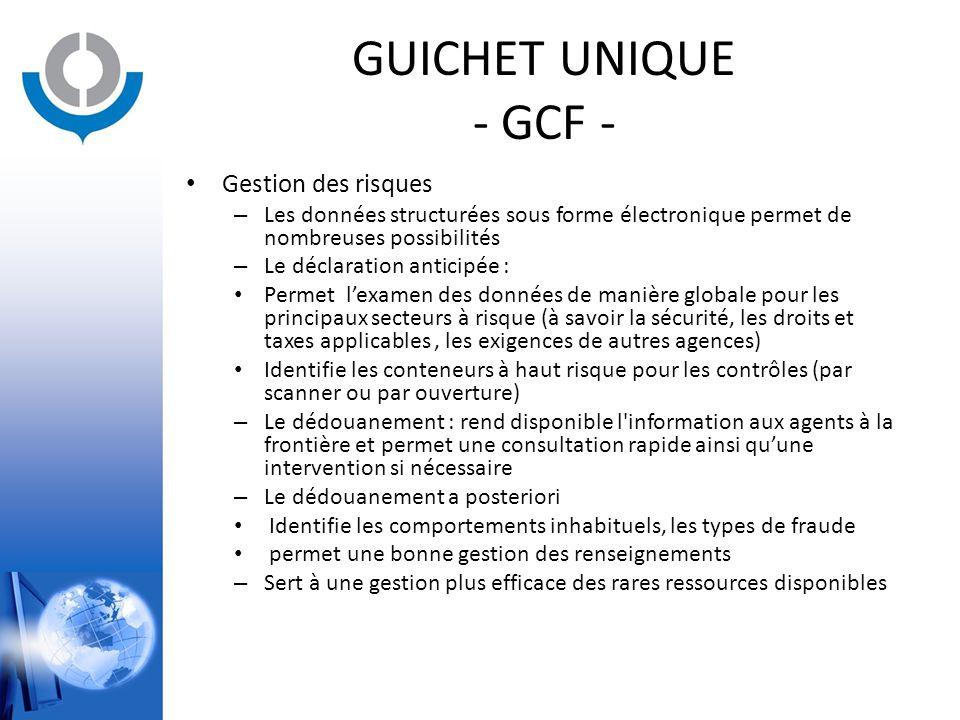 GUICHET UNIQUE - GCF - Gestion des risques – Les données structurées sous forme électronique permet de nombreuses possibilités – Le déclaration antici