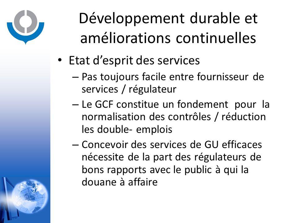 Développement durable et améliorations continuelles Etat d'esprit des services – Pas toujours facile entre fournisseur de services / régulateur – Le G