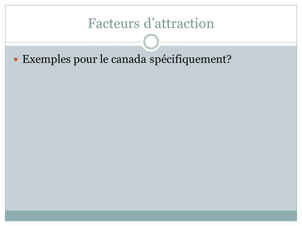 Facteurs d'attraction Exemples pour le canada spécifiquement?