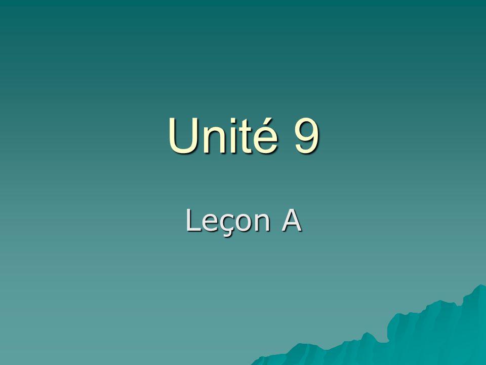 Unité 9 Leçon A