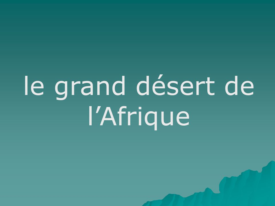 le grand désert de l'Afrique