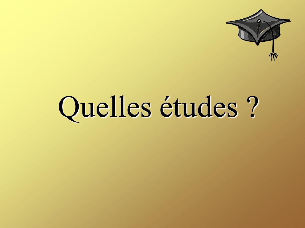 Quelles études ?