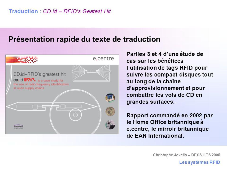 Christophe Jovelin – DESS ILTS 2005 Les systèmes RFID Traduction : CD.id – RFID's Geatest Hit Présentation rapide du texte de traduction Parties 3 et