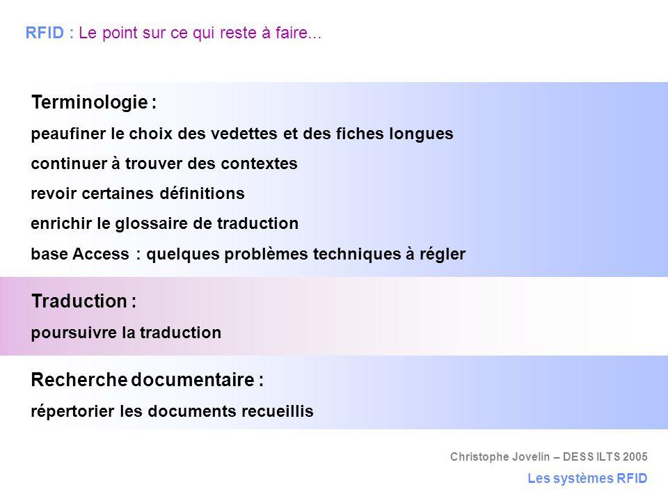 Christophe Jovelin – DESS ILTS 2005 RFID : Le point sur ce qui reste à faire... Les systèmes RFID Terminologie : peaufiner le choix des vedettes et de