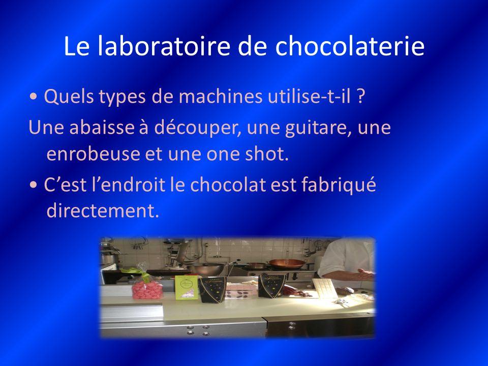 Le laboratoire de chocolaterie Quels types de machines utilise-t-il ? Une abaisse à découper, une guitare, une enrobeuse et une one shot. C'est l'endr