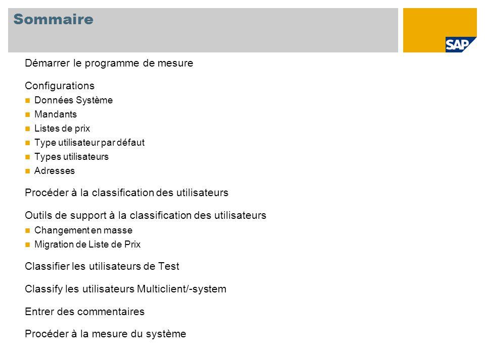 Démarrer le programme de mesure Se connecter au système SAP Faire tourner la transaction USMM