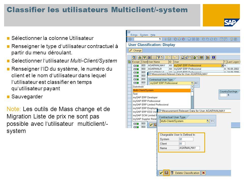 Classifier les utilisateurs Multiclient/-system Sélectionner la colonne Utilisateur Renseigner le type d'utilisateur contractuel à partir du menu déroulant.