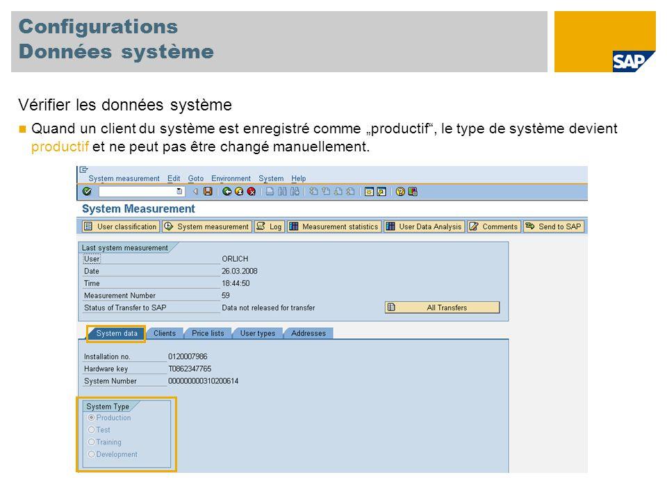 """Configurations Données système Vérifier les données système Quand un client du système est enregistré comme """"productif , le type de système devient productif et ne peut pas être changé manuellement."""