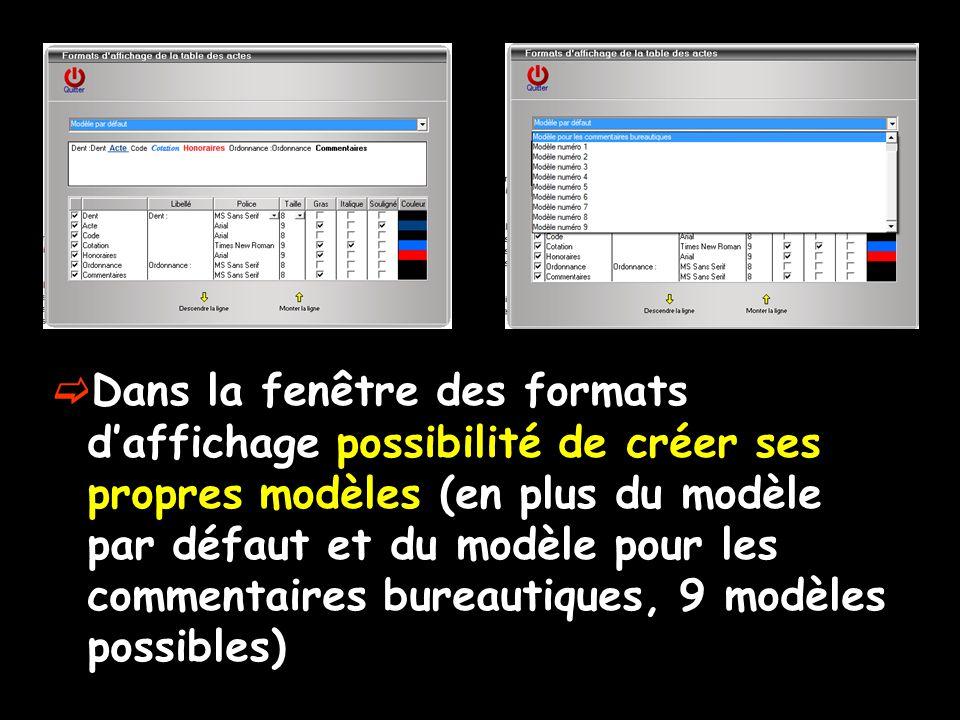  Dans la fenêtre des formats d'affichage possibilité de créer ses propres modèles (en plus du modèle par défaut et du modèle pour les commentaires bureautiques, 9 modèles possibles)
