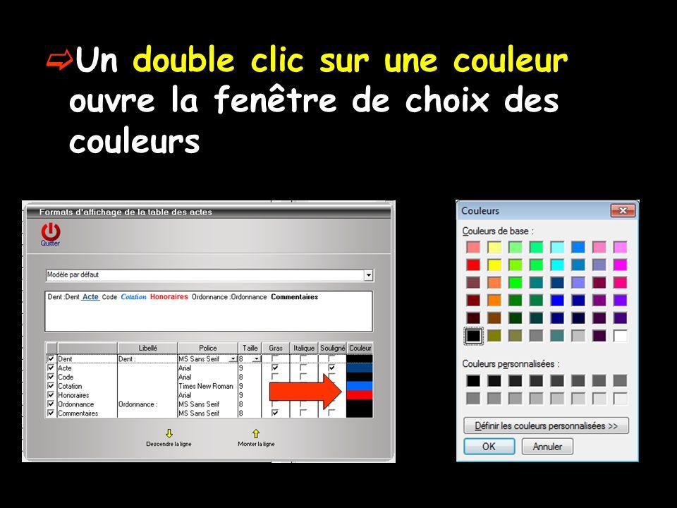  Un double clic sur une couleur ouvre la fenêtre de choix des couleurs