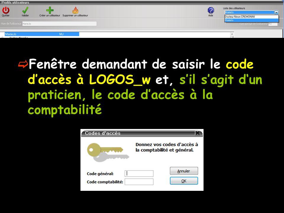  Fenêtre demandant de saisir le code d'accès à LOGOS_w et, s'il s'agit d'un praticien, le code d'accès à la comptabilité