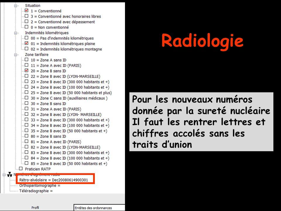 Radiologie Pour les nouveaux numéros donnée par la sureté nucléaire Il faut les rentrer lettres et chiffres accolés sans les traits d'union