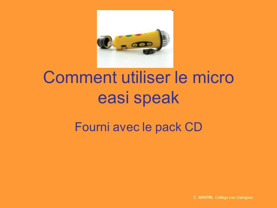 Comment utiliser le micro easi speak Fourni avec le pack CD C. MARTIN, Collège Les Garrigues