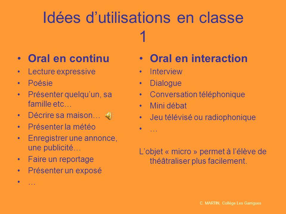 Idées d'utilisations en classe 1 Oral en continu Lecture expressive Poésie Présenter quelqu'un, sa famille etc… Décrire sa maison… Présenter la météo
